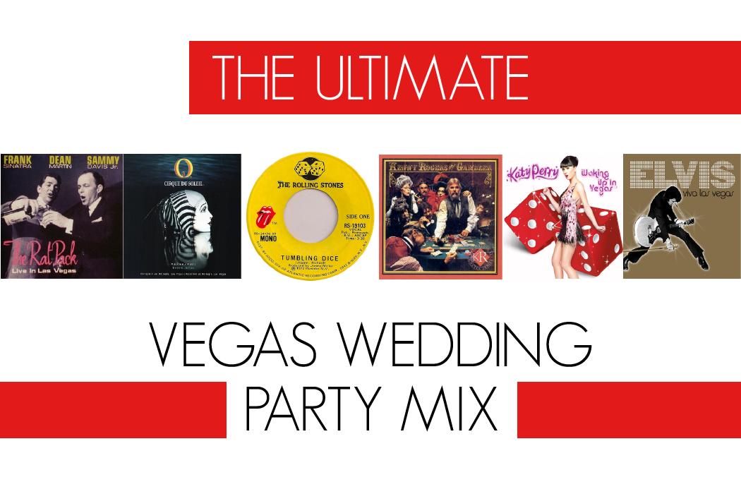 Ultimate Las Vegas Wedding Mix Playlist Little Vegas Wedding