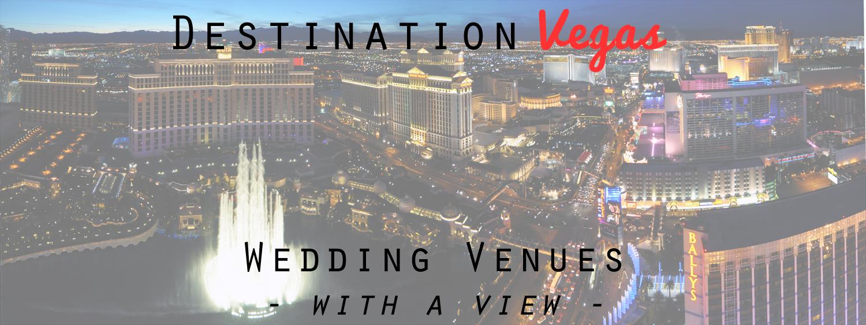 Sky high weddings 18 vegas venues with a view little for Las vegas strip wedding venues